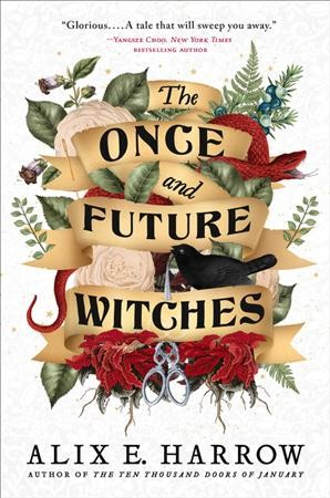 The book cover for The Once and Future Witches by Alix E. Harrow, featuring a design of snakes, flowers, and other green plants woven together with a ribbon.